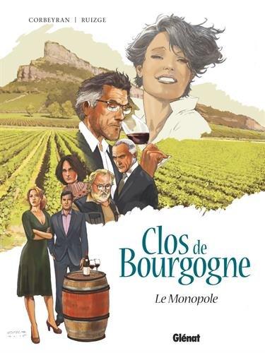 Clos de Bourgogne - Tome 01: Le monopole par Corbeyran