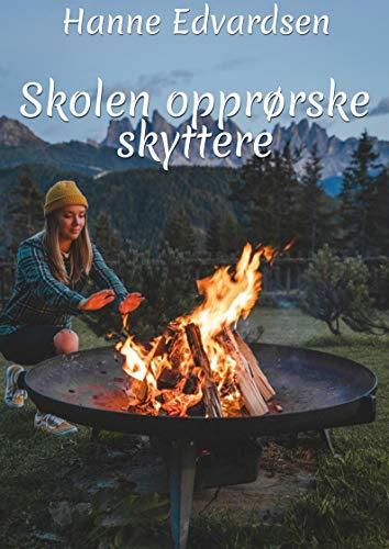 Skolen opprørske skyttere (Norwegian Edition) por Hanne Edvardsen