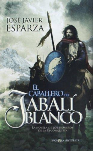 El Caballero Del Jabali Blanco (Ficción Bolsillo) por José Javier Esparza