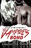 The Vampire's Bond: A Vampire Romance For Adults (The Bonded Series Book 1)