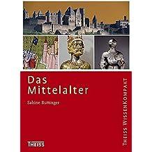 Das Mittelalter (Theiss WissenKompakt)