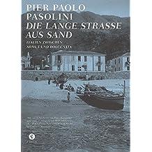 Die Lange Straße aus Sand: Italien zwischen Armut und Dolce Vita. (Pasolini-Edition) by Pier Paolo Pasolini (2015-10-07)