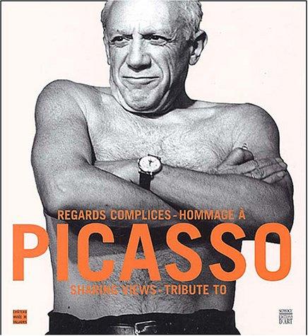 Regards complices : Hommages à Picasso (édition bilingue anglais-français)