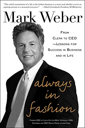 Always In Fashion: From Clerk to CEO -- Lessons for Success in Business and in Life (English Edition)