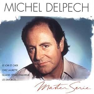 Master Serie : Michel Delpech - Edition remasterisée avec livret