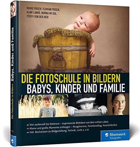 Die Fotoschule in Bildern. Babys...