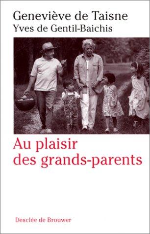 Au plaisir des grands-parents par Geneviève de Taisne