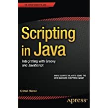 Scripting in Java: Integrating with Groovy and JavaScript 1st edition by Sharan, Kishori (2014) Paperback