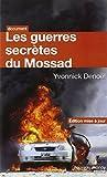 Telecharger Livres Les guerres secretes du Mossad (PDF,EPUB,MOBI) gratuits en Francaise