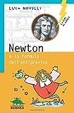 Newton e la formula dell'antigravità. Ediz. illustrata