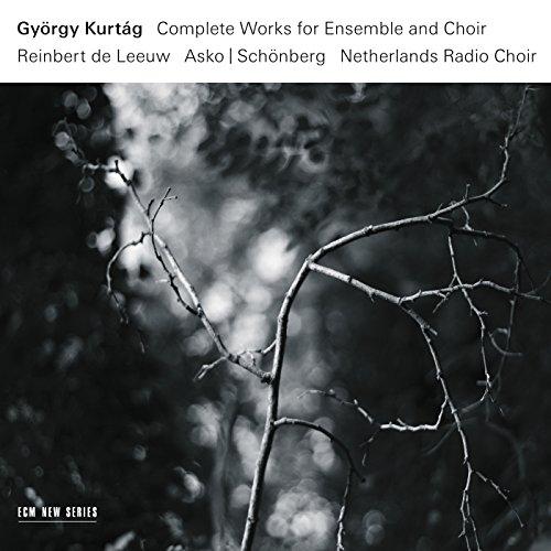 György Kurtág: Complete Works ...