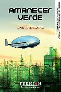 Amanecer Verde: I Premio Isaac Asimov par  Marco A. Marcos Fernández
