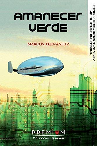 Amanecer Verde: I Premio Isaac Asimov (Quasar nº 4) por Marco A. Marcos Fernández