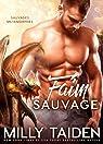 Sauvages métamorphes, tome 3 : Faim sauvage par Taiden