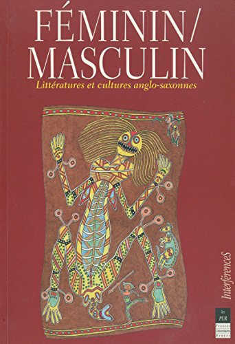 Féminin/masculin: Littératures et cultures anglo-saxonnes par [Collectif, Marret, Sophie]