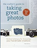 The Crafter's Guide to Taking Great Photos: The Best Techniques for Showcasing Your Handmade Creations by Heidi Adnum (2012-01-03)