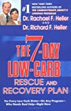 The 7-Day Low- Carb Rescue and Recovery Plan: For Every Low-Carb Dieter--On Any Program--Who Needs Real Help--Right Now