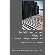 Migration and Social Protection: Claiming Social Rights Beyond Borders