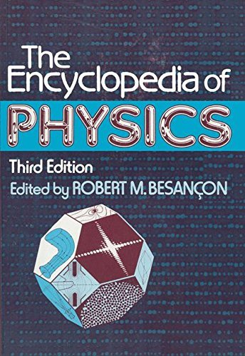 The Encyclopedia of Physics by Robert Besancon (1990-09-06)