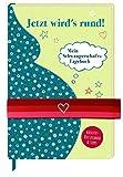 Schwangerschafts-Tagebuch - Jetzt wird's rund!: Mein Schwangerschafts-Tagebuch