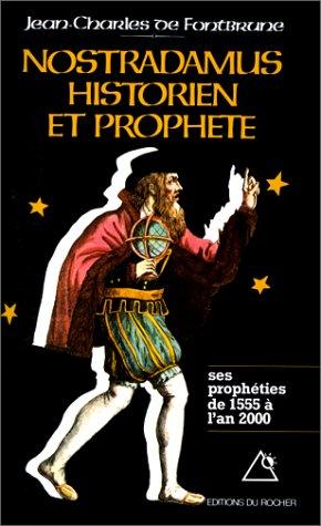 Nostradamus, historien et prophte, Les Prophties de 1555  l'an 2000