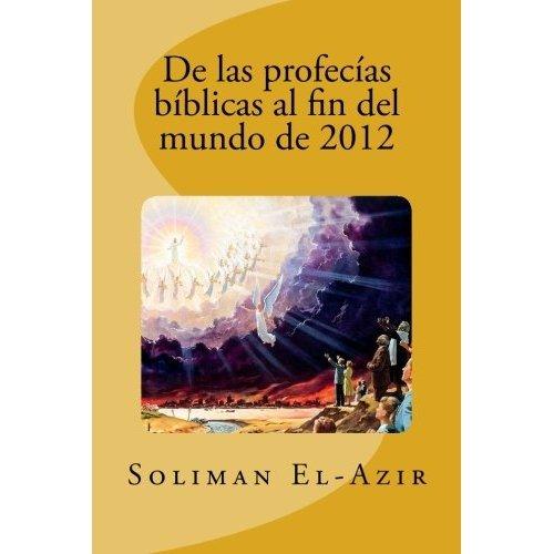 De las profecías bíblicas al fin del mundo de 2012 por Soliman El-Azir