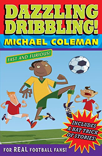 Dazzling dribbling! and other stories