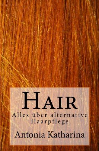 Hair: Alles über alternative Haarpflege -