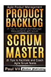 Agile Product Management: Product Backlog 21 Tips & Scrum Master: 21 Tips to Coach and Facilitate (scrum master, scrum, agile development, agile software development)