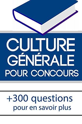 Culture générale pour concours: Révisez votre culture générale et réussissez votre concours ! par Dylan TEIXEIRA