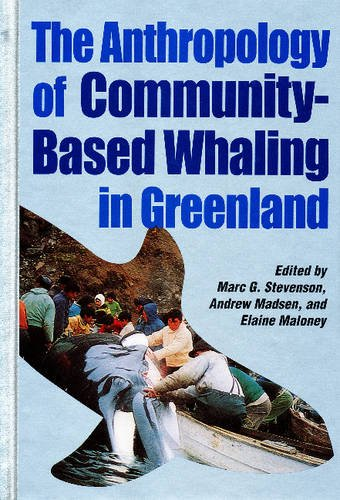 anthropology-of-community-based-whaling-in-greenland-a-collection-of-papers-submitted-to-the-interna