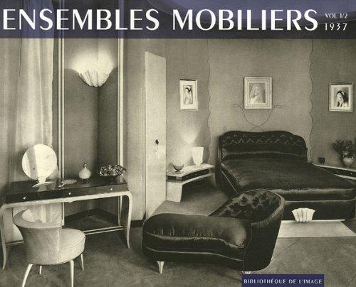 Ensembles mobiliers : Tomes 1/2, 1937 par Bibliothèque de l'image