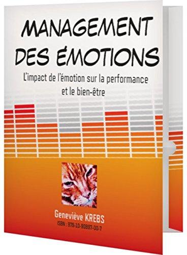 Management des Emotions : l'Impact Sur la Performance et le Bien-Être par Genevieve Krebs
