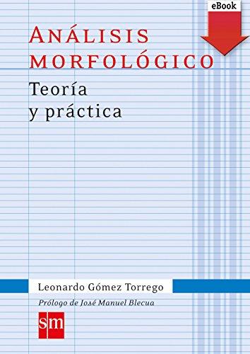 Análisis morfológico Teoría y práctica (Kindle) (Español Actual) por Leonardo Gómez Torrego