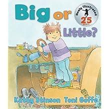 Big or Little? by Kathy Stinson (2009-02-01)