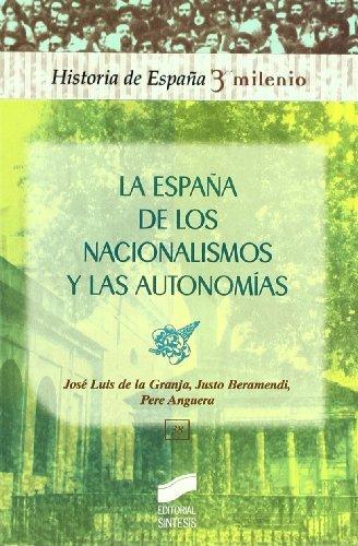 La España de los nacionalismos y las autonomías (Historia de España, 3er milenio) por J. L./Beramendi, J./Anguera, P. De la Granja
