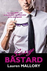 Sexy Bastard  par Lauren Mallory