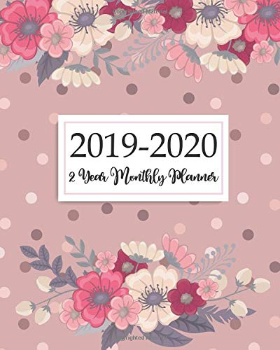 2019-2020 2 Year Monthly Planner: Calendar January 2019 Through December 2020