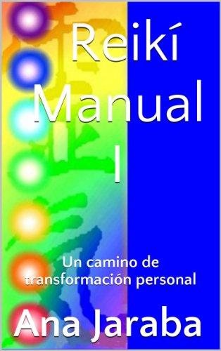 ReikíManual I : Un camino de transformación personal (Reikí Manuales nº 1)