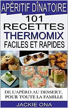 Ap ritif d natoire 101 recettes thermomix faciles et - Dessert pour apero dinatoire ...