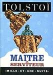 Ma�tre et serviteur (La Petite Collec...