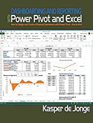 [(Dashboarding and Reporting with PowerPivot and Excel : How to Design and Create a Financial Dashboard with PowerPivot - End to End)] [By (author) Kasper de Jonge] published on (July, 2014)