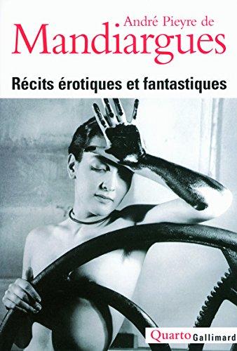 Récits érotiques et fantastiques par André Pieyre de Mandiargues