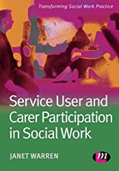 Service User and Carer Participation in Social Work (Transforming Social Work Practice Series)