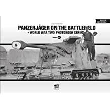 Panzerjager on the Battlefield (World War Two Photobook, Band 15)