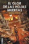 El olor de las hojas muertas par Sergio Moreno Montes