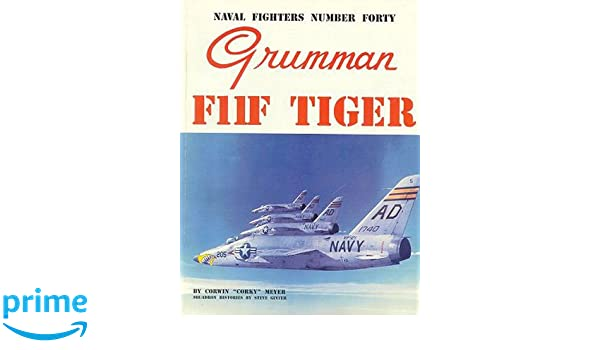 Grumman F11F Tiger (Naval Fighters): Amazon co uk: Corky Meyer