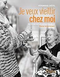 Je veux vieillir chez moi par Véronique Châtel