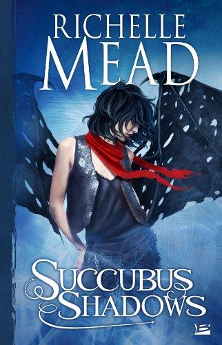 Georgina Kincaid, tome 5 : Succubus shadows par Richelle Mead