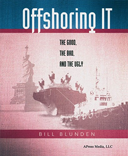 Offshoring IT: The Good, the Bad, and the Ugly (English Edition)